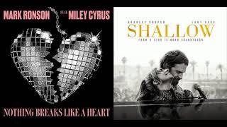 Lady Gaga, Bradley Cooper v Mark Ronson, Miley Cyrus - Nothing Breaks Like A Shallow Heart (Mashup)