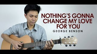 Nothing's Gonna Change My Love For You by George Benson Fingerstyle Cover by Mark Sagum| Free Tabs