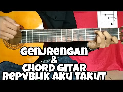 Kunci gitar (REPVBLIK - AKU TAKUT) genjrengan