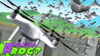 GIANT DRONE vs LOTS OF PIGEONS - Amazing Frog Part 174 | Pungence