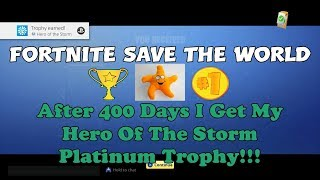 91) Fortnite Save The World - After 400 Days I Get My Hero Of The Storm Platinum Trophy!!!