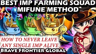 Best Imp Farming Squad - How To Never Leave Any Single Imp Alive (Brave Frontier Global)