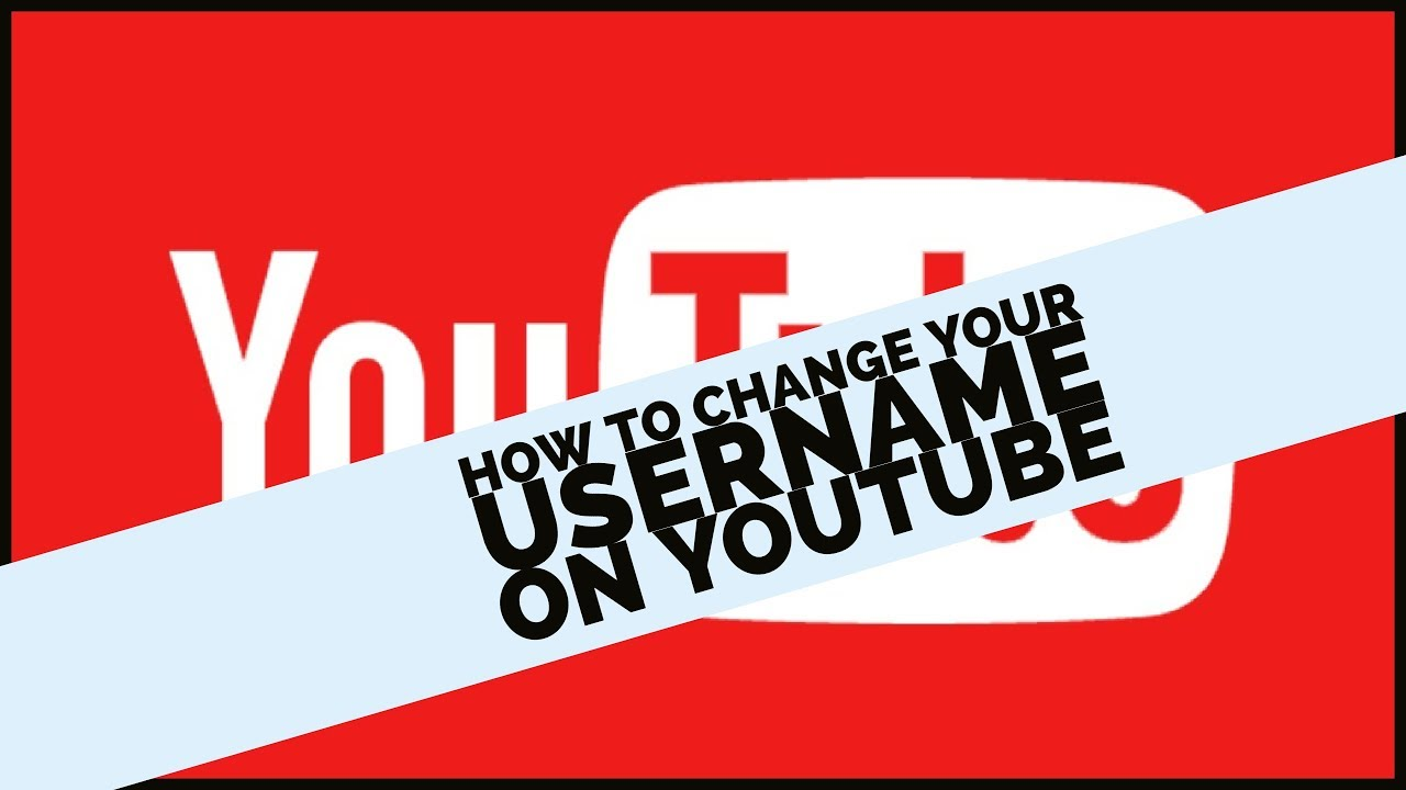 How to Change Your Username on YouTube How to Change Your Username on YouTube new pics