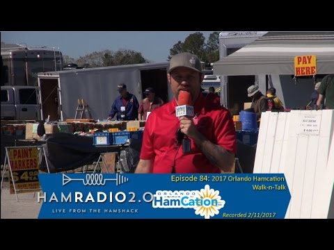 Ham Radio 2.0: Episode 84 - 2017 Orlando Hamcation Walk-n-Talk
