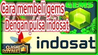 Membeli Gem dengan pulsa Indosat part 4 Clash Royale