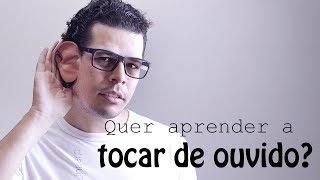 COMO TOCAR DE OUVIDO #dicas do prof