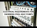 Electrical requirements for pool heat pumps