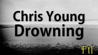 Chris Young – Drowning (Lyrics)
