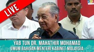 TERKINI : YAB Tun Dr. Mahathir Mohamad Umum Barisan Menteri Kabinet Malaysia | Sabtu 12 Mei 2018