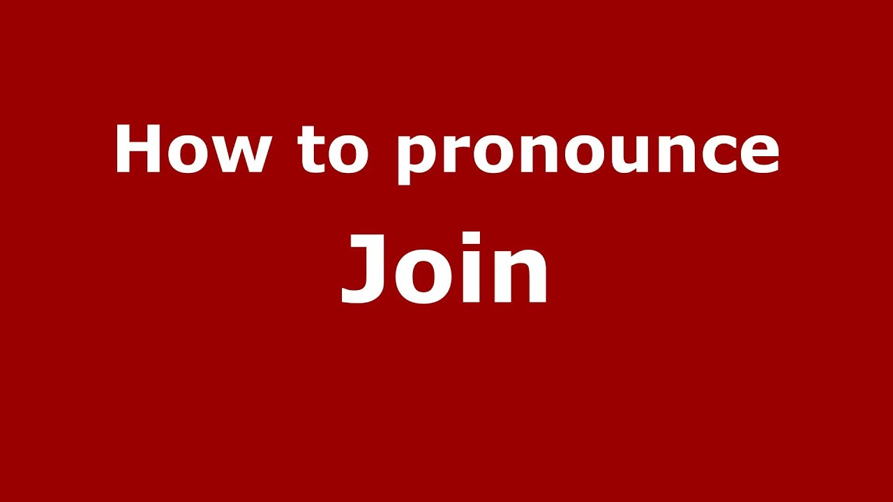 How to pronounce Join (French) - PronounceNames.com