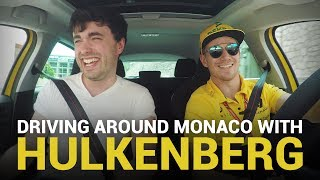 Driving Around Monaco With Nico Hulkenberg