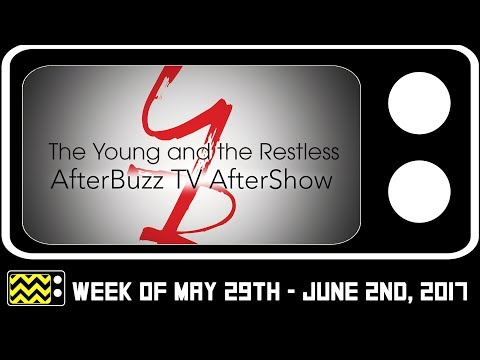 The Young & The Restless for May 29th - June 2nd, 2017 Review & AfterShow | AfterBuzz TV