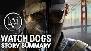 Watch Dogs Story Summary - What You Need to Know to Play Watch Dogs Legion!