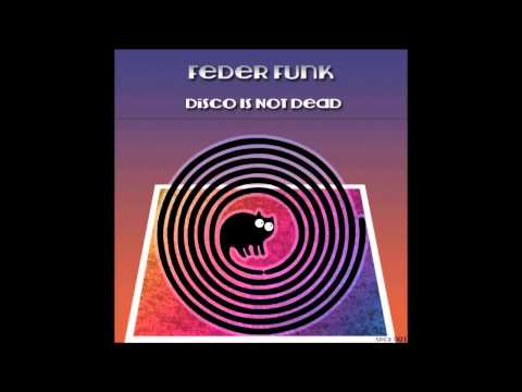 FederFunk - Disco Is Not Dead (Album) Disco French House Music 2013 2014 2015