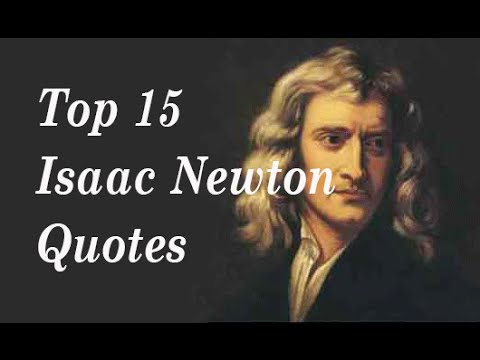 Elegant Top 15 Isaac Newton Quotes || The Famous English Physicist And  Mathematician   YouTube