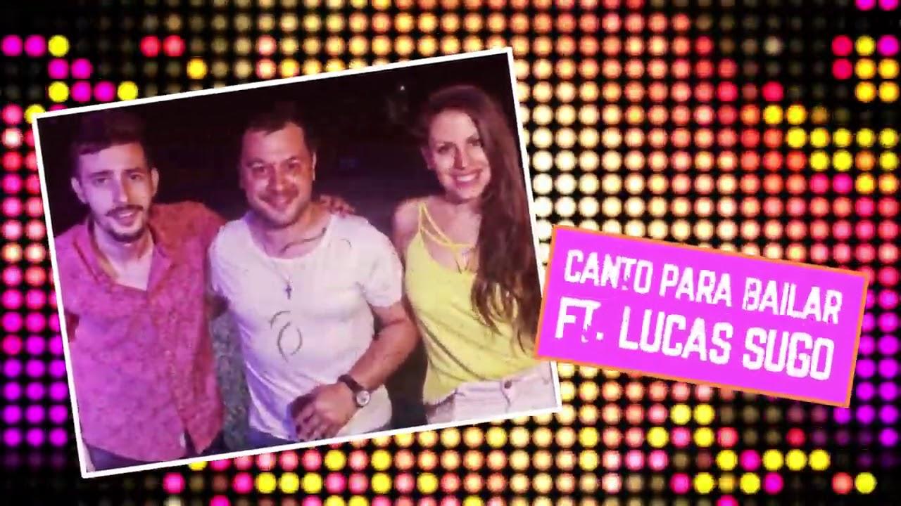 Lucas Sugo ft Canto para Bailar - Se pone loca │ Video Lyric 2021