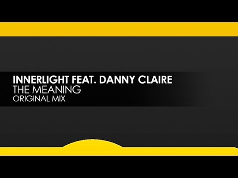 Innerlight featuring Danny Claire - The Meaning