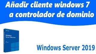 7._Añadir cliente windows 7 a controlador de dominio