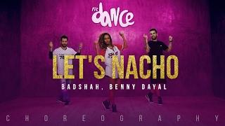 Let's Nacho - Badshah, Benny Dayal (Choreography) FitDance Channel