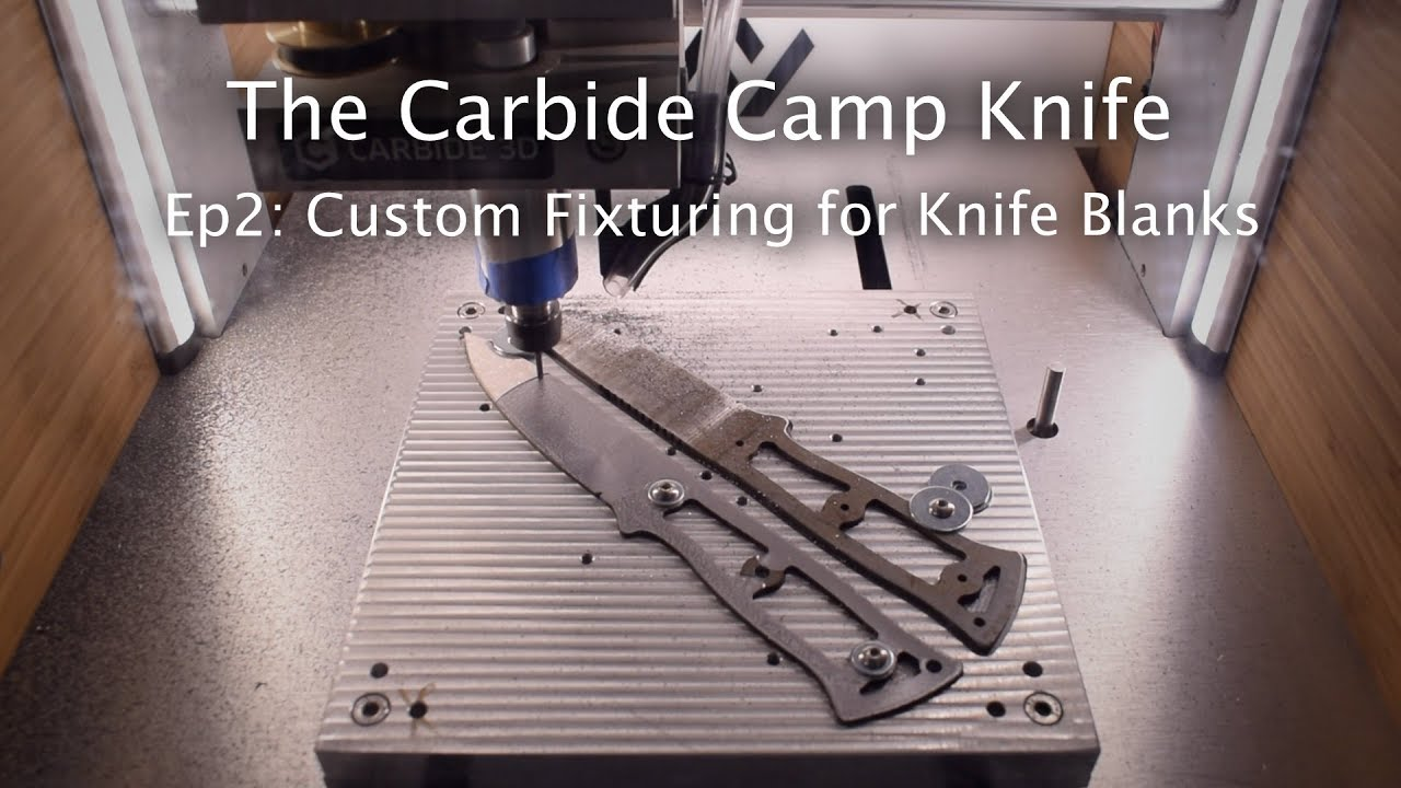 Making Custom Fixtures for Machining Knives - Carbide Camp Knife Pt  2