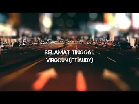 virgoun-ft.audy-selamat-tinggal-(official-lirik)
