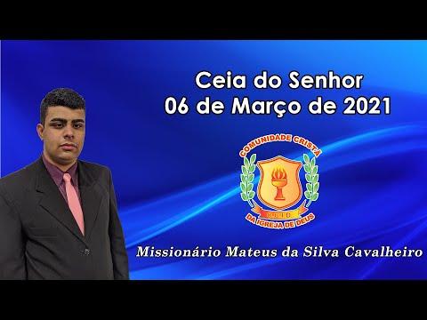 Ceia do Senhor | Missionário Mateus da Silva | 06/03/2021