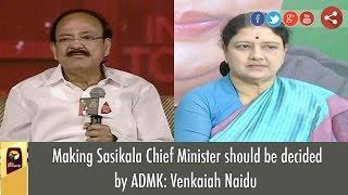 Making Sasikala Chief Minister Should Be Decided By ADMK: Venkaiah Naidu
