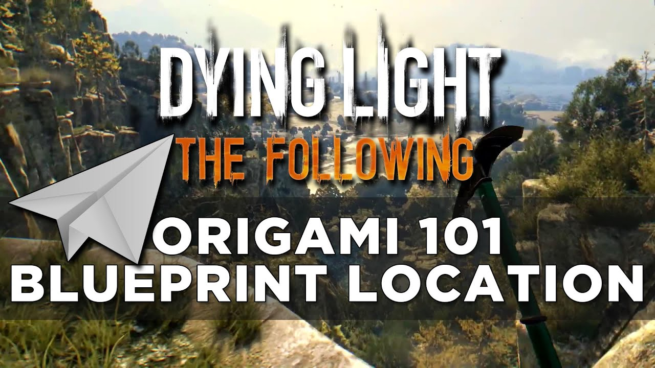 Dying light the following origami 101 blueprint location paper dying light the following origami 101 blueprint location paper plane malvernweather Choice Image