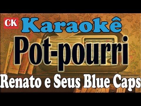 Pot-pourri Renato e Seus Blue Caps Karaokê