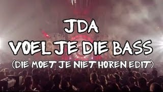 J.D.A. - Voel Je Die Bass (2013 Die Moet Je Niet Horen Edit)