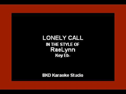 Lonely Call (In the Style of Raelynn) (Karaoke with Lyrics)