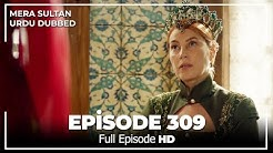 Mera Sultan - Episode  309 (Urdu Dubbed)