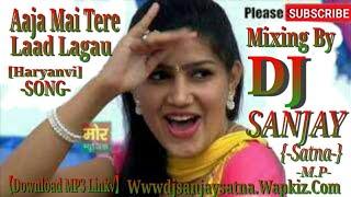 Aaja Mai Tere Laad Lagau_Hard_Electro_Mixing_By_Dj Sanjay_Satna_M.p