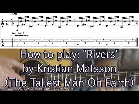 Rivers Tallest Man On Earth Guitar Lesson And Tabs Youtube