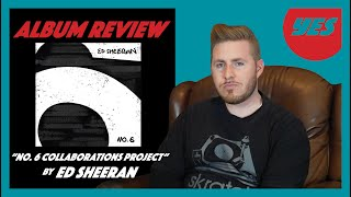 No. 6 Collaborations Project by Ed Sheeran - Album Review YES