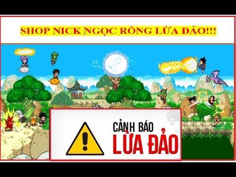 Shop Bán Nick Ngọc Rồng LỪA ĐẢO Bị 500 AE Tố Cáo !!!!