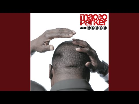 maceo parker the closer i get to you