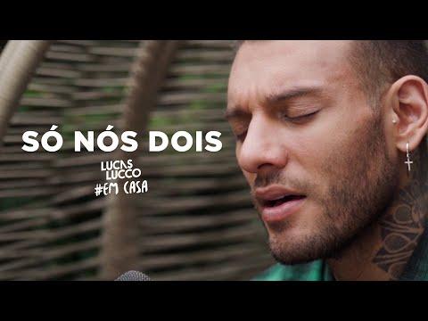 Смотреть клип Lucas Lucco - Só Nós Dois