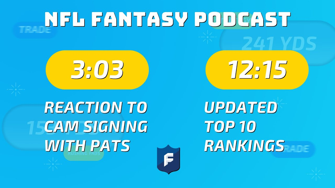 Impact of Cam Newton Signing with Patriots, Updated Top 10 Rankings | NFL Fantasy Football Podcast