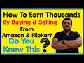 How To Earn Thousands From Buying And Selling Products From Amazon And Flipkart Sales