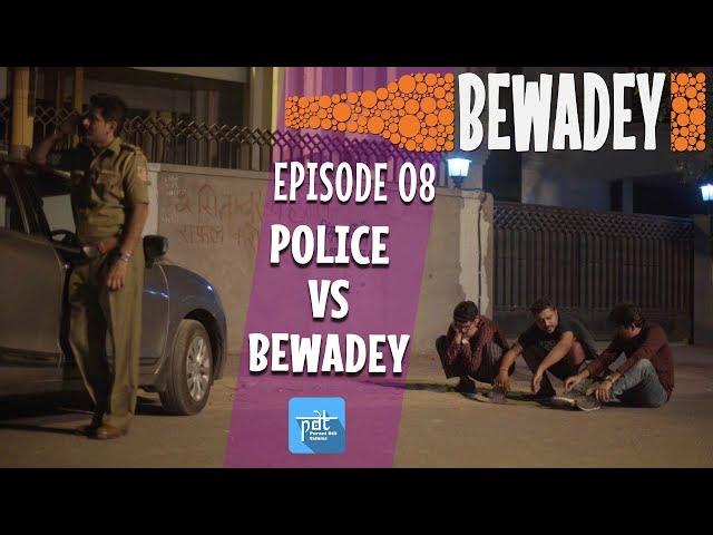 PDT Bewadey | S01E08 | Police vs Bewadey | Indian Web Series | Johnny | Pradhan | Gaba | Comedy