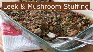 Leek & Mushroom Stuffing - Get Stuffed - The Frugal Chef