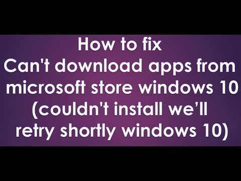 cannot download apps from app store windows 10