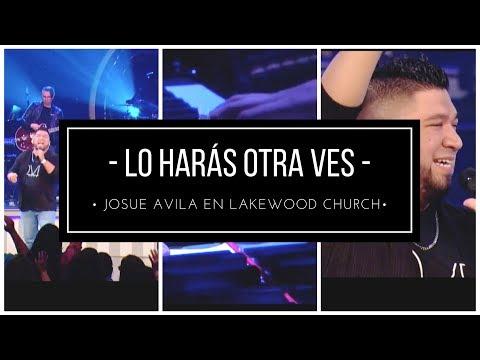 Lo Harás Otra Ves (Do it Again - Elevation Worship) Iglesia Lakewood - Josue Avila