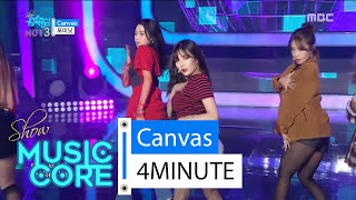 Music core 20160213 포미닛 - Canvas (4MINUTE - Canvas) ▷Show Music ...