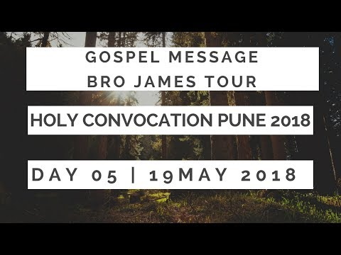 Day 5 | Gospel Message | Bro James Tour |Holy Convocation 19th May 2018