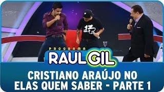 Programa Raul Gil (27/06/15) - Elas Querem Saber - Cristiano Araújo - Parte 1