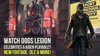 Watch Dogs Legion Gameplay - NEW FOOTAGE, DLC, Celebrities & Aiden Playable? (Watch Dogs 3 Gameplay)