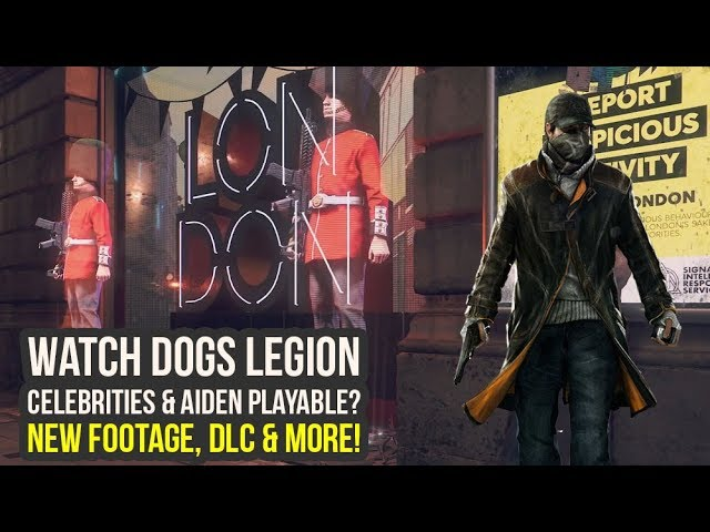 Watch Dogs Legion Gameplay New Footage Dlc Celebrities Aiden Playable Watch Dogs 3 Gameplay Youtube