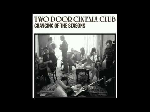 Two Door Cinema Club - Changing Of The Seasons (Monsieur Adi Remix)
